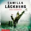 Camilla Läckberg: Die Eishexe (Ein Falck-Hedström-Krimi 10)