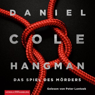 Daniel Cole: Hangman. Das Spiel des Mörders