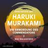 Haruki Murakami: Die Ermordung des Commendatore Band I