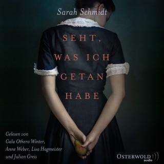 Sarah Schmidt: Seht, was ich getan habe
