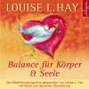 Louise Hay: Balance für Körper und Seele