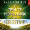James Redfield: Die Zwölfte Prophezeiung von Celestine