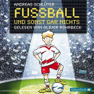 Andreas Schlüter, Irene Margil: Fußball und ... 1: Fußball und sonst gar nichts!