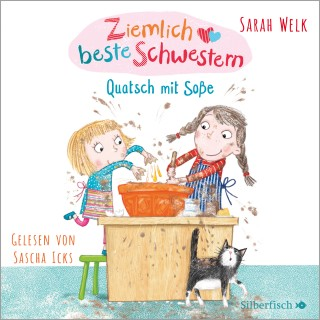 Sarah Welk: Ziemlich beste Schwestern 1: Quatsch mit Soße