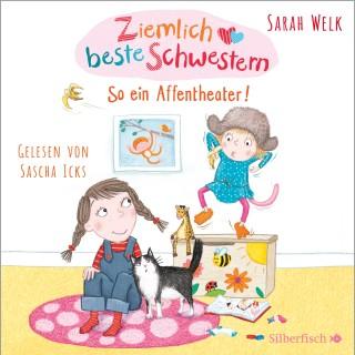 Sarah Welk: Ziemlich beste Schwestern 2: So ein Affentheater!