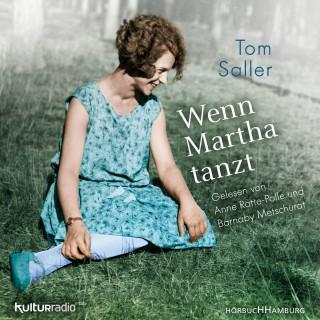 Tom Saller: Wenn Martha tanzt