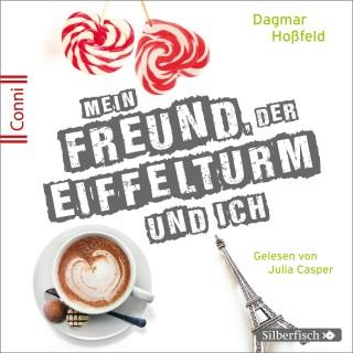 Dagmar Hoßfeld: Mein Freund, der Eiffelturm und ich