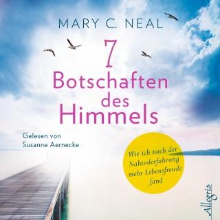 Mary C. Neal: 7 Botschaften des Himmels