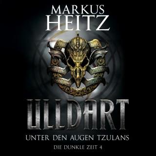 Markus Heitz: Unter den Augen Tzulans (Ulldart 4)