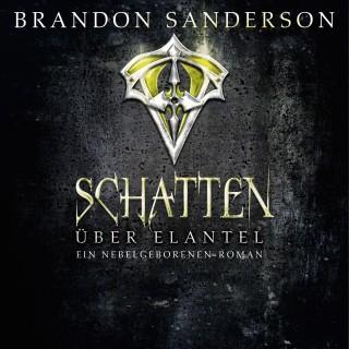 Brandon Sanderson: Schatten über Elantel (Die Nebelgeborenen 5)