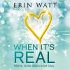 Erin Watt: When it's Real – Wahre Liebe überwindet alles