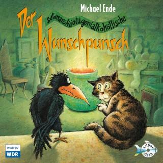 Michael Ende: Der satanarchäolügenialkohöllische Wunschpunsch - Das Hörspiel