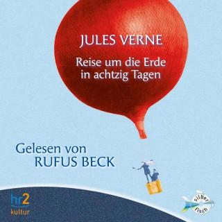 Jules Verne: Reise um die Erde in achtzig Tagen