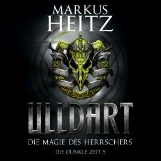 Markus Heitz: Die Magie des Herrschers (Ulldart 5)