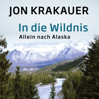 Jon Krakauer: In die Wildnis