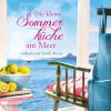 Jenny Colgan: Die kleine Sommerküche am Meer