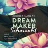 Audrey Carlan: Dream Maker - Sehnsucht