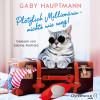Gaby Hauptmann: Plötzlich Millionärin – nichts wie weg!