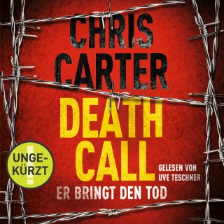 Chris Carter: Death Call – Er bringt den Tod