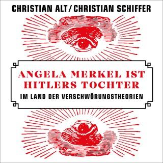 Christian Schiffer, Christian Alt: Angela Merkel ist Hitlers Tochter