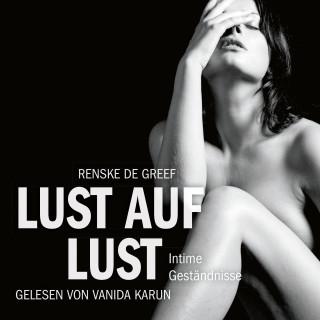 Renske de Greef: Erotik Hörbuch Edition: Lust auf Lust