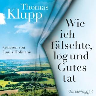 Thomas Klupp: Wie ich fälschte, log und Gutes tat
