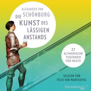 Alexander von Schönburg: Die Kunst des lässigen Anstands