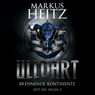 Markus Heitz: Brennende Kontinente