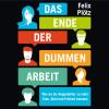 Felix Plötz: Das Ende der dummen Arbeit