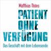 Matthias Thöns: Patient ohne Verfügung