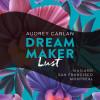 Audrey Carlan: Dream Maker - Lust