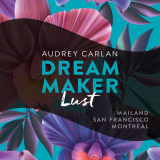 Audrey Carlan: Dream Maker - Lust