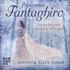 Jennifer Alice Jager: Prinzessin Fantaghiro. Im Bann der Weißen Wälder