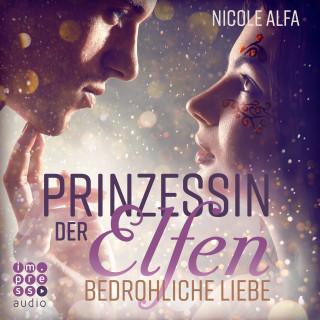 Nicole Alfa: Prinzessin der Elfen. Bedrohliche Liebe