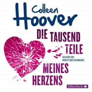 Colleen Hoover: Die tausend Teile meines Herzens