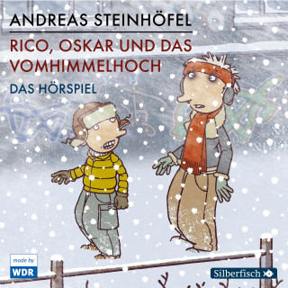 Andreas Steinhöfel: Rico, Oskar und das Vomhimmelhoch - Das Hörspiel