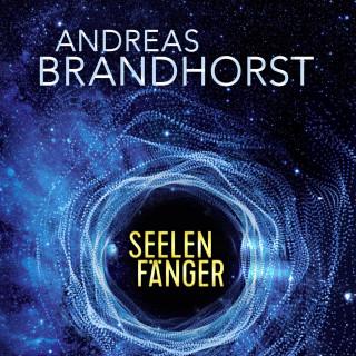 Andreas Brandhorst: Seelenfänger