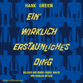 Hank Green: Ein wirklich erstaunliches Ding