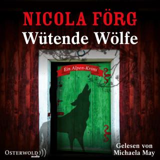 Nicola Förg: Wütende Wölfe
