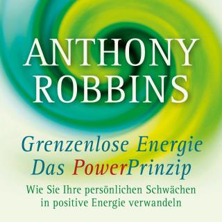 Anthony Robbins: Grenzenlose Energie - Das Powerprinzip