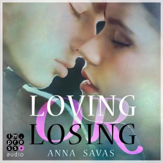 Anna Savas: Loving or Losing. Als du in mein Leben kamst