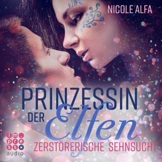 Nicole Alfa: Prinzessin der Elfen. Zerstörerische Sehnsucht