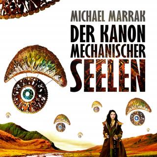 Michael Marrak: Der Kanon mechanischer Seelen