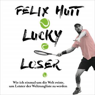 Felix Hutt: Lucky Loser