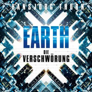 Hansjörg Thurn: Earth – Die Verschwörung