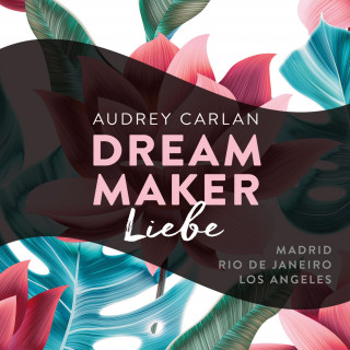 Audrey Carlan: Dream Maker - Liebe