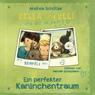 Andrea Schütze: Bella und Olli – Ein (fast) perfekter Kaninchentraum