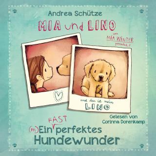 Andrea Schütze: Mia und Lino - Ein (fast) perfektes Hundewunder