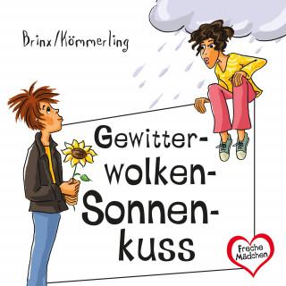 Anja Kömmerling, Thomas Brinx: Freche Mädchen: Gewitterwolken-Sonnenkuss