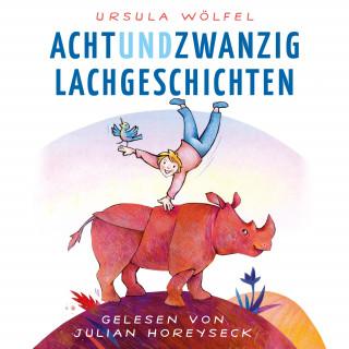Ursula Wölfel: Achtundzwanzig Lachgeschichten
